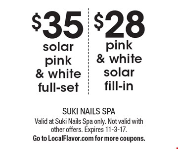 $35 solar pink & white full-set. $28 pink & white solar fill-in. Valid at Suki Nails Spa only. Not valid with other offers. Expires 11-3-17. Go to LocalFlavor.com for more coupons.