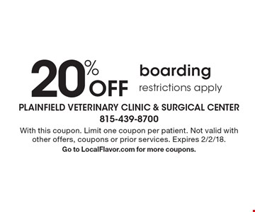20% Off boarding restrictions apply. With this coupon. Limit one coupon per patient. Not valid with other offers, coupons or prior services. Expires 2/2/18.Go to LocalFlavor.com for more coupons.