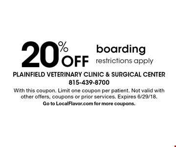 20% Off boarding. Restrictions apply. With this coupon. Limit one coupon per patient. Not valid with other offers, coupons or prior services. Expires 6/29/18. Go to LocalFlavor.com for more coupons.