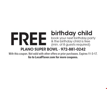FREE birthday child. Book your next birthday party & the birthday child is free (min. of 8 guests required). With this coupon. Not valid with other offers or prior purchases. Expires 11-3-17.Go to LocalFlavor.com for more coupons.
