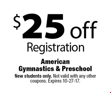 $25 off Registration. New students only. Not valid with any other coupons. Expires 10-27-17.