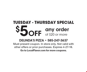 Tuesday-Thursday Special! $5 Off any order of $20 or more. Must present coupon. In store only. Not valid with other offers or prior purchases. Expires 4-27-18. Go to LocalFlavor.com for more coupons.