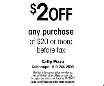 $2 Off any purchase of $20 or more before tax. Mention this coupon prior to ordering. Not valid with other offers or specials.1 coupon per customer. Expires 10/27/17.Go to LocalFlavor.com for more coupons.