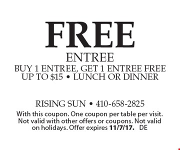 Free entree buy 1 entree, get 1 entree free. Up to $15. Lunch or dinner. With this coupon. One coupon per table per visit. Not valid with other offers or coupons. Not valid on holidays. Offer expires 11/7/17. DE