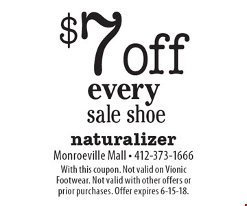 $7 off every sale shoe. With this coupon. Not valid on Vionic Footwear. Not valid with other offers or prior purchases. Offer expires 6-15-18.