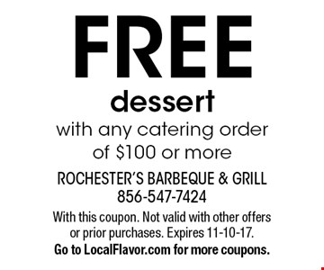 Free dessert with any catering order of $100 or more. With this coupon. Not valid with other offers or prior purchases. Expires 11-10-17.Go to LocalFlavor.com for more coupons.