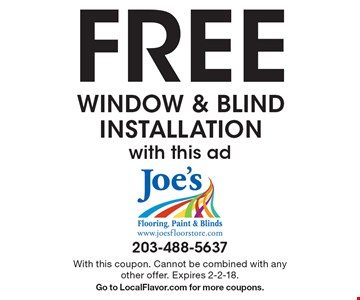 FREE INSTALLATION with this ad. With this coupon. Cannot be combined with any other offer. Expires 2-2-18. Go to LocalFlavor.com for more coupons.