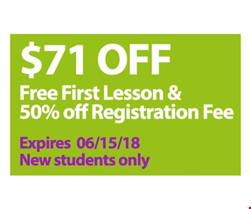 $71 Off Free First Lesson & 50% off Registration Fee