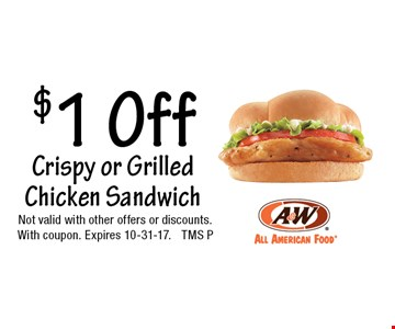 $1 Off Crispy or Grilled Chicken Sandwich. Not valid with other offers or discounts.With coupon. Expires 10-31-17. TMS P