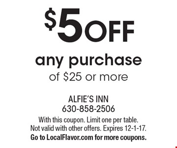 $5 OFF any purchase of $25 or more. With this coupon. Limit one per table. Not valid with other offers. Expires 12-1-17.Go to LocalFlavor.com for more coupons.
