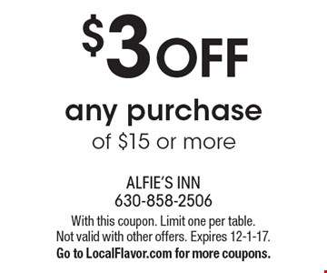 $3 OFF any purchase of $15 or more. With this coupon. Limit one per table. Not valid with other offers. Expires 12-1-17.Go to LocalFlavor.com for more coupons.