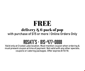 FREE delivery & 6-pack of pop with purchase of $15 or more. Online Orders Only. Valid only at Crystal Lake location. Must mention coupon when ordering & must present coupon at time of payment. Not valid with any other specials, coupons or catering packages. Offer expires 8/10/18.