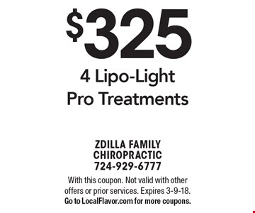 $325 4 Lipo-Light Pro Treatments. With this coupon. Not valid with other offers or prior services. Expires 3-9-18. Go to LocalFlavor.com for more coupons.