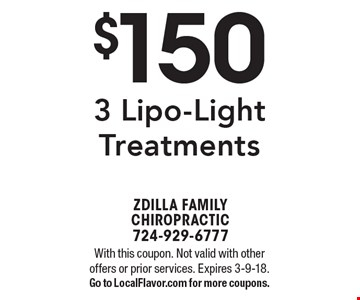 $150 3 Lipo-Light Treatments. With this coupon. Not valid with other offers or prior services. Expires 3-9-18. Go to LocalFlavor.com for more coupons.