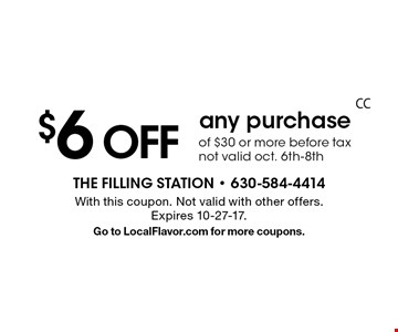 $6 OFF any purchase of $30 or more before tax. Not valid oct. 6th-8th. With this coupon. Not valid with other offers. Expires 10-27-17. Go to LocalFlavor.com for more coupons.