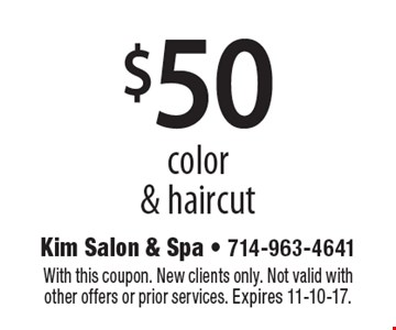$50 color & haircut. With this coupon. New clients only. Not valid with other offers or prior services. Expires 11-10-17.