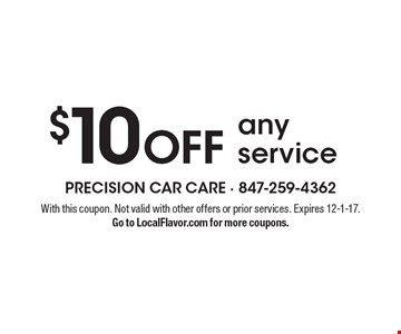 $10 Off any service. With this coupon. Not valid with other offers or prior services. Expires 12-1-17.Go to LocalFlavor.com for more coupons.