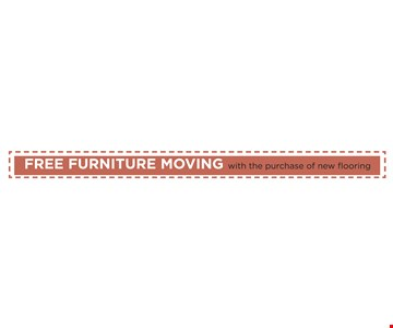 Free Furniture Moving with the Purchase of New Flooring