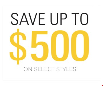Save up to $500 on Select Styles