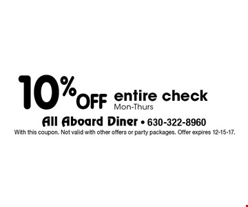 10% OFF entire check. Mon-Thurs. With this coupon. Not valid with other offers or party packages. Offer expires 12-15-17.