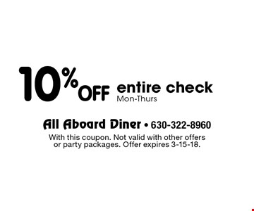 10% OFF entire check. Mon-Thurs. With this coupon. Not valid with other offers or party packages. Offer expires 3-15-18.