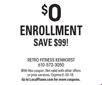 $0 Enrollment Save $99!. With this coupon. Not valid with other offers or prior services. Expires 6-30-18. Go to LocalFlavor.com for more coupons.
