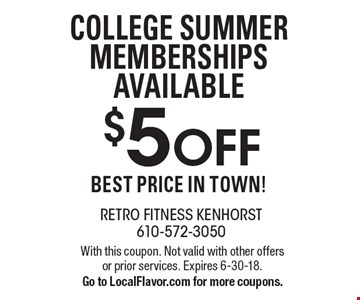 $5 OFF College Summer Memberships Available. Best Price In Town! With this coupon. Not valid with other offers or prior services. Expires 6-30-18. Go to LocalFlavor.com for more coupons.
