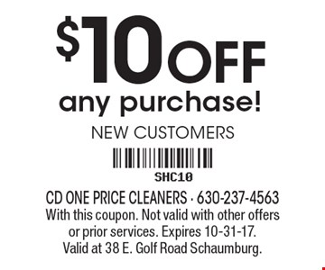 $10 OFF any purchase! New customers. With this coupon. Not valid with other offers or prior services. Expires 10-31-17. Valid at 38 E. Golf Road Schaumburg.