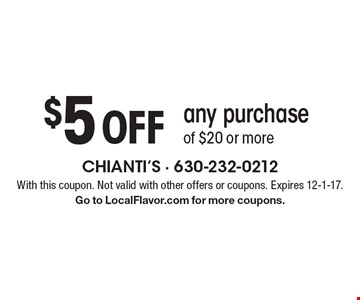 $5 off any purchase of $20 or more. With this coupon. Not valid with other offers or coupons. Expires 12-1-17. Go to LocalFlavor.com for more coupons.