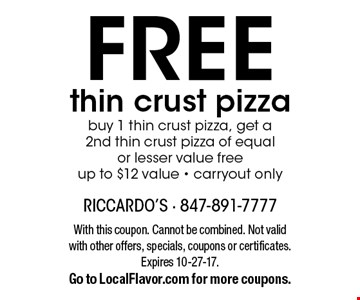 Free thin crust pizza. Buy 1 thin crust pizza, get a 2nd thin crust pizza of equal or lesser value free - up to $12 value - carryout only. With this coupon. Cannot be combined. Not valid with other offers, specials, coupons or certificates. Expires 10-27-17. Go to LocalFlavor.com for more coupons.