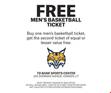 FREE Men's Basketball Ticket. Buy one men's basketball ticket, get the second ticket of equal or lesser value free. Must present coupon at box office or call 203.582.3905. Limit up to 4 free tickets per event. Not valid with other offers or prior purchases.