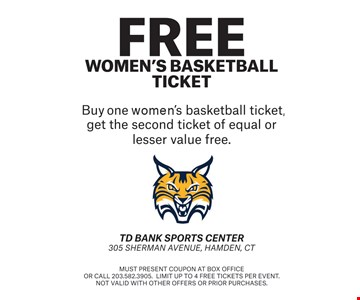 FREE Women's Basketball Ticket. Buy one women's basketball ticket, get the second ticket of equal or lesser value free. Must present coupon at box office or call 203.582.3905. Limit up to 4 free tickets per event. Not valid with other offers or prior purchases.