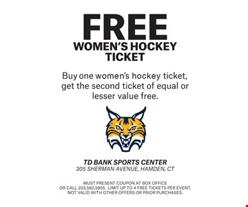 FREE Women's Hockey Ticket. Buy one women's hockey ticket, get the second ticket of equal or lesser value free. Must present coupon at box office or call 203.582.3905. Limit up to 4 free tickets per event. Not valid with other offers or prior purchases.