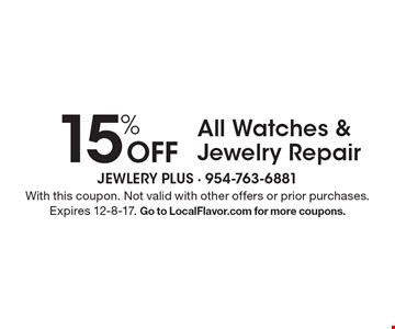 15% Off All Watches & Jewelry Repair. With this coupon. Not valid with other offers or prior purchases. Expires 12-8-17. Go to LocalFlavor.com for more coupons.