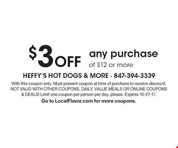 $3 Off any purchase of $12 or more. With this coupon only. Must present coupon at time of purchase to receive discount. Not Valid With Other Coupons, Daily, Value Meals Or Online Coupons & Deals! Limit one coupon per person per day, please. Expires 10-27-17. Go to LocalFlavor.com for more coupons.