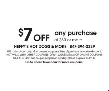 $7 Off any purchase of $30 or more. With this coupon only. Must present coupon at time of purchase to receive discount. Not Valid With Other Coupons, Daily, Value Meals Or Online Coupons & Deals! Limit one coupon per person per day, please. Expires 10-27-17. Go to LocalFlavor.com for more coupons.