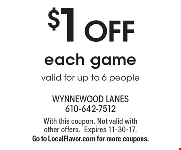 $1 OFF each game. Valid for up to 6 people. With this coupon. Not valid with other offers. Expires 11-30-17. Go to LocalFlavor.com for more coupons.