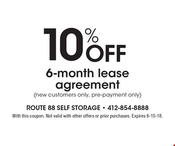10% OFF 6-month lease agreement (new customers only, pre-payment only). With this coupon. Not valid with other offers or prior purchases. Expires 6-15-18.