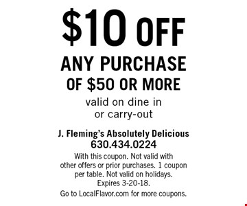 $10 off any purchase of $50 or morevalid on dine inor carry-out. With this coupon. Not valid withother offers or prior purchases. 1 couponper table. Not valid on holidays.Expires 3-20-18.Go to LocalFlavor.com for more coupons.
