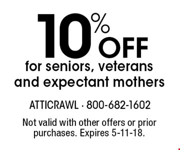 10%off for seniors, veterans and expectant mothers. Not valid with other offers or prior purchases. Expires 5-11-18.
