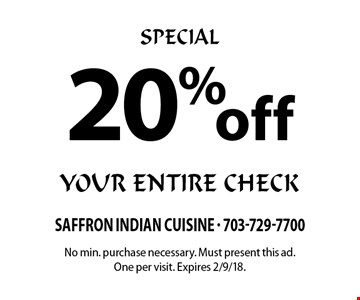SPECIAL - 20% off your entire check. No min. purchase necessary. Must present this ad. One per visit. Expires 2/9/18.
