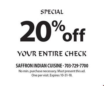 SPECIAL 20% off your entire check. No min. purchase necessary. Must present this ad. One per visit. Expires 10-31-18.