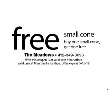 free small cone buy one small cone, get one free. With this coupon. Not valid with other offers. Valid only at Monroeville location. Offer expires 5-18-18.