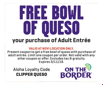 Free bowl of queso with purchase.