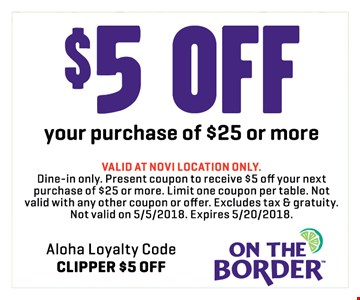 $5 OFF your purchase of $25 or More - valid at Novi location only.