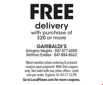 Free delivery with purchase of $20 or more. Must mention when ordering & present coupon upon payment. With this coupon only. Not valid with any other offers. Limit one per order. Expires 10-30-17. CLPR. Go to LocalFlavor.com for more coupons.