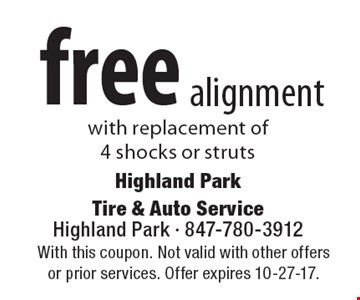 free alignment with replacement of 4 shocks or struts. With this coupon. Not valid with other offers or prior services. Offer expires 10-27-17.