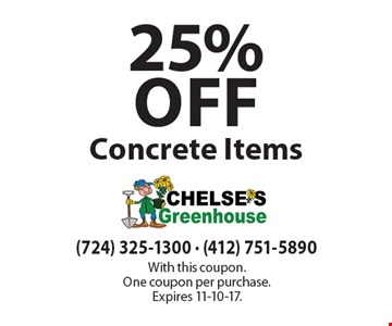 25% off Concrete Items. With this coupon. One coupon per purchase.Expires 11-10-17.