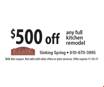 $500 off any full kitchen remodel. With this coupon. Not valid with other offers or prior services. Offer expires 11-30-17.