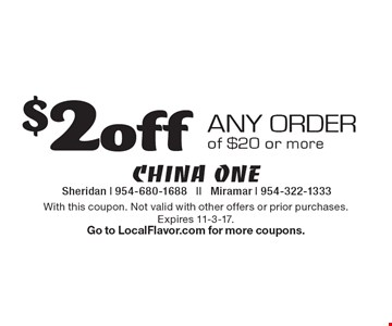 $2 off any order of $20 or more. With this coupon. Not valid with other offers or prior purchases. Expires 11-3-17. Go to LocalFlavor.com for more coupons.